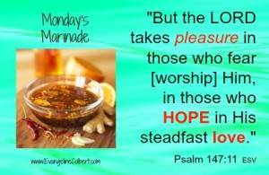 Monday's marinade-hope and love