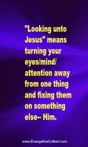 Infertility - change your focus - looking unto Jesus