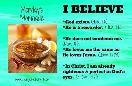 Monday's Marinade- I BELIEVE